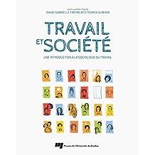 Travail et société: Une introduction à la sociologie du travail