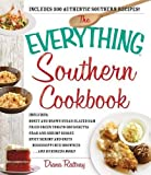The Everything Southern Cookbook: Includes Honey and Brown Sugar Glazed Ham, Fried Green Tomato Bruschetta, Crab and Shrimp Bisque, Spicy Shrimp and ... Mississippi Mud Brownies...and Hundreds More!