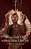 What God Did with a Mess Like Me, Jon Lineberger, 1469977265