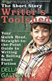 The Short Story Writer's Toolshed: Your Quick Read, Straight-To-The-Point Guide To Writing and Selling Short Fiction: Volume 1 (Writer's Toolshed Series)