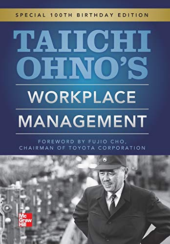 Taiichi Ohnos Workplace Management: Special 100th Birthday Edition (Best Education System In Asia)
