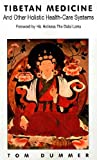Tibetan Medicine and Other Holistic Health Care System, Dummer, Tom, 8186230033
