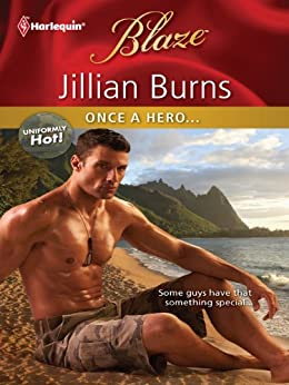 Once a Hero... (Uniformly Hot!) by [Burns, Jillian]