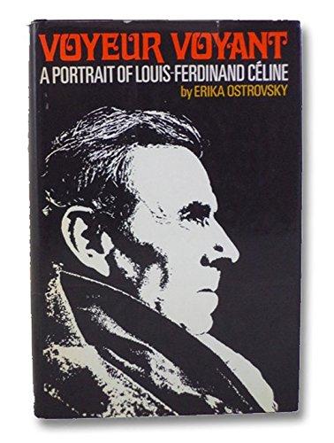 Voyeur Voyant: A Portrait of Louis-Ferdinand Celine, Ostrovsky, Erika