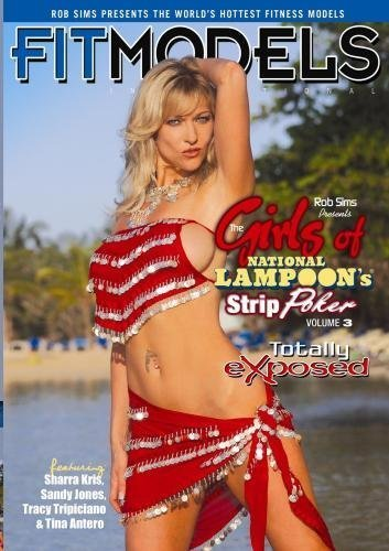 Rob Sims Presents: The Girls of National Lampoon's Strip Poker Totally Exposed Volume 3