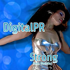 Amazon.com: Strong (feat. Daniella): DigitalPR: MP3 Downloads