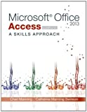 img - for Microsoft Office Access 2013: A Skills Approach, Complete book / textbook / text book