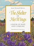 The Shelter of His Wings, Joan W. Brown, 0837876885