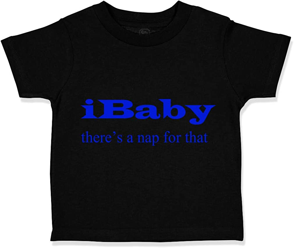 Custom Toddler T-Shirt Ibaby Theres A Nap for That Style C Funny Humor Cotton