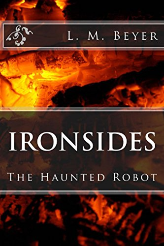 Ironsides, The Haunted Robot by [Beyer, L. M.]