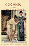 Greek and Roman Dress from A to Z, Lloyd Llewellyn-Jones and Liza Cleland, 0415226619