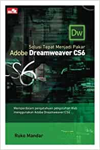 Solusi Tepat Menjadi Pakar Adobe Dreamweaver CS6 (Indonesian ...
