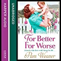 For Better For Worse Audiobook by Pam Weaver Narrated by Jenny Funnell