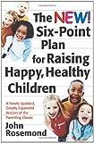 The New Six-Point Plan for Raising Happy, Healthy Children (John Rosemond)