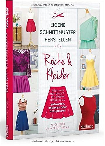 Eigene Schnittmuster herstellen für Röcke und Kleider: Alles, was ...