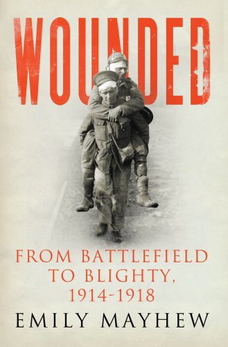 Wounded: From Battlefield to Blighty, 1914-1918 pdf epub