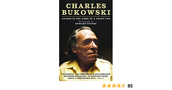 Download Charles Bukowski Locked In The Arms Of A Crazy Life By Howard Sounes