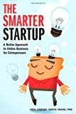 The Smarter Startup: A Better Approach to Online Business for Entrepreneurs (Voices That Matter)