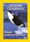 National Geographic : Orques, prédateurs des mers