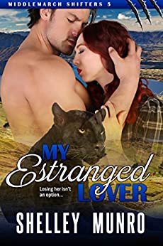My Estranged Lover (Middlemarch Shifters Book 5) by [Munro, Shelley]