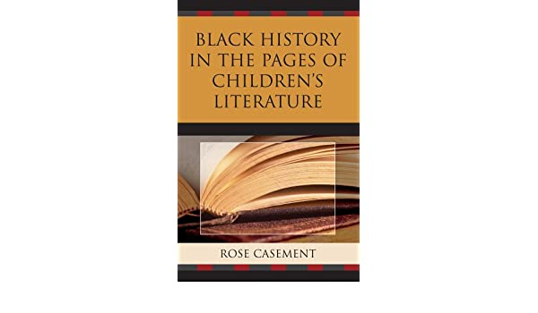 Black History in the Pages of Childrens Literature