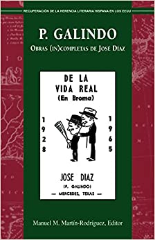 {* BEST *} P. Galindo: Obras (In)completas De José Díaz (Recovering The Us Hispanic Literary Heritage) (Spanish Edition). codes Meats Learn Cargo business chica empresa Brian