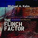 The Flinch Factor: A Rachel Gold Mystery, Book 8 Audiobook by Michael A. Kahn Narrated by Hillary Huber