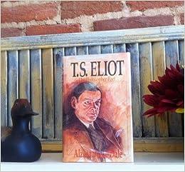T.s. Eliot, the Philosopher Poet (Wheaton Literary Series)