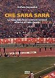 Che sarà sarà...: La Roma dalla finale contro il Liverpool all'arrivo di Fabio Capello (Italian Edition)