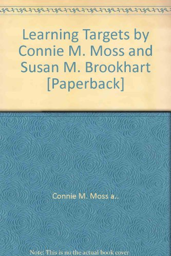 Learning Targets by Connie M. Moss and Susan M. Brookhart [Paperback]
