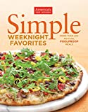 Simple Weeknight Favorites: More Than 200 No-Fuss, Fullproof Meals