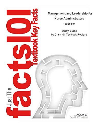 e-Study Guide for: Management and Leadership for Nurse Administrators: Nursing, Nursing Pdf