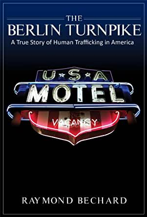 The Berlin Turnpike: A True Story of Human Trafficking in ...