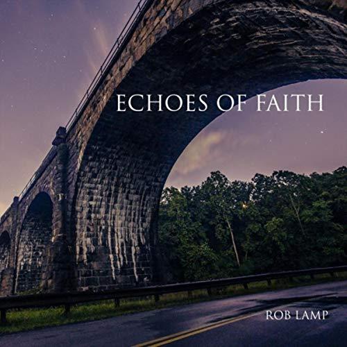 Rob Lamp - Echoes of Faith 2018
