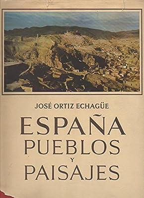 ESPAÑA. PUEBLOS Y PAISAJES.: Amazon.es: ORTIZ ECHAGÜE, José.: Libros