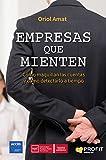 Empresas que mienten: Cómo maquillan las cuentas y cómo detectarlo a tiempo (Spanish Edition)