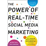The Power of Real-Time Social Media Marketing: How to Attract and Retain Customers and Grow the Bottom Line in the Globally C
