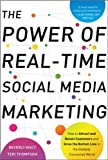 img - for The Power of Real-Time Social Media Marketing: How to Attract and Retain Customers and Grow the Bottom Line in the Globally Connected World [Hardcover](2010)byBeverly Macy,Teri Thompson book / textbook / text book