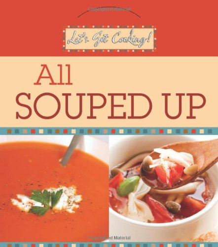 Read Online LET'S GET COOKING! ALL SOUPED UP pdf
