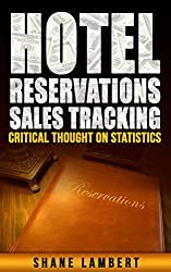 Hotel Reservations Sales Tracking: Critical Thought on Statistics