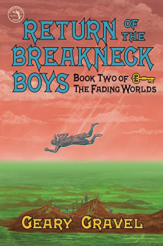 Return of the Breakneck Boys: Book Two of the Fading Worlds by [Gravel, Geary]