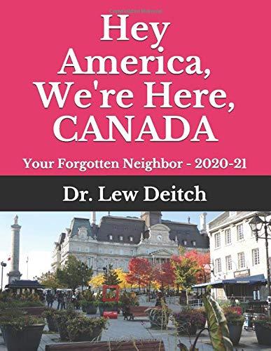Hey America We're Here CANADA  Your Forgotten Neighbor   2020 21