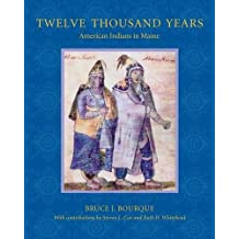 Twelve Thousand Years: American Indians in Maine