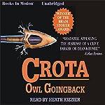 Crota: A Novel | Owl Goingback