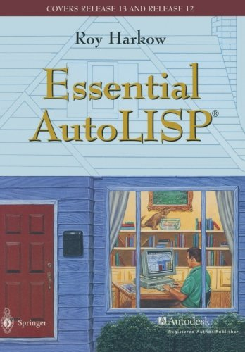 Essential AutoLISP®: With a Quick Reference Card and a Diskette by Roy Harkow