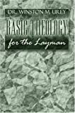 Basic Theology for the Layman, Winston Urey, 1424180791