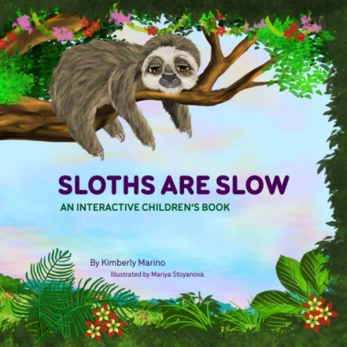 Sloths Are Slow: An Interactive Children's Book