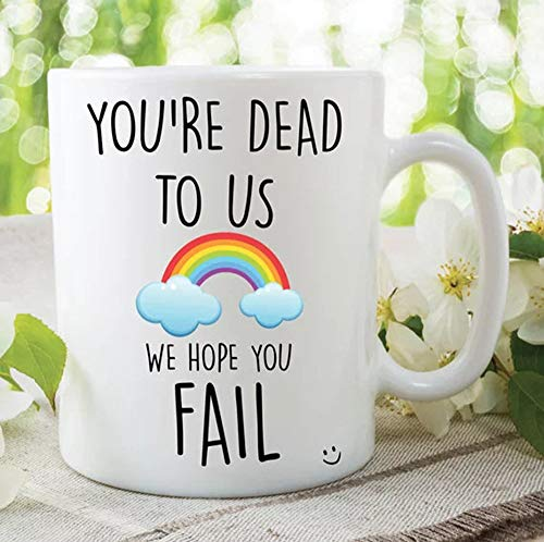 Leaving Gift Colleague Funny Leaving New Job Present Work Office Coffee Tea Mugs You're Dead To Us We Hope You Fail Novelty Joke Gift For Him, Gift For Her, Gift Idea For Friends, 11oz 15oz