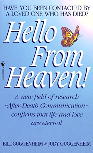 Hello from Heaven: A New Field of Research-After-Death Communication Confirms That Life and Love Are (Ghost Magnet)
