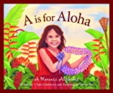 Front cover for the book A is for Aloha: A Hawai'i Alphabet by U'ilani Goldsberry